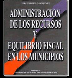Administración de los Recursos y Equilibrio Fiscal en los Municipios