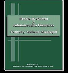 Modelo de Gestión y Administración Financiera. Control y Auditoria Municipal